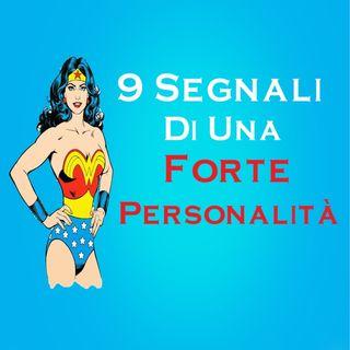 9 Segnali Che Hai Una Forte Personalità