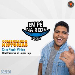 S02E01 – Com Paulo Vieira – Um Coroinha no Super-Pop