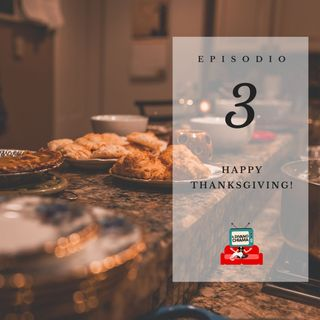 Puntata 03 - Happy Thanksgiving