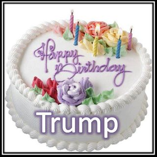 Happy Birthday to Trump! Believe Me, YOU are AWESOME! @realdonaldtrump #republicans
