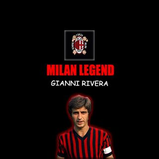 GIANNI RIVERA | Milan Legend