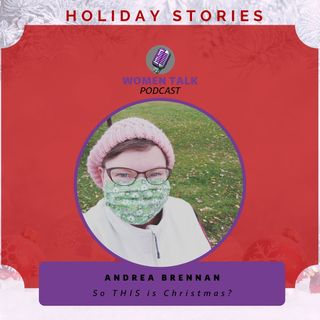 Women Talk Holiday Stories 2020 with Andrea Brennan