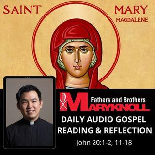 Feast of Saint Mary Magdalene, John 20:1-2, 11-18