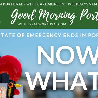State of Emergency ends in Portugal, now what? Your views on the GMP!