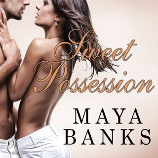 Sweet Possession by Maya Banks ch2