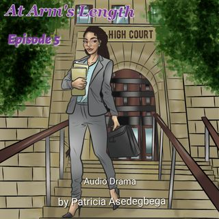 At Arm´s Length- Audio Drama by Patricia Asedegbega (Episode 5)