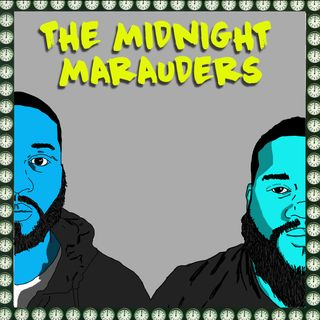 The Midnight Marauders - Ep 20: No, My Name is... (with Special Guest ShexShe)