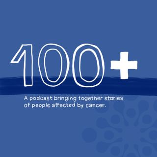 Helena Traill introduces The 100+ Podcast: bringing together people affected by cancer