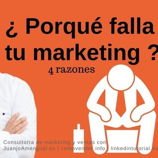 4 razones por las que falla tu marketing