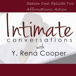 Intimate Conversations w/ Y. Rená Season 1: Episode 2