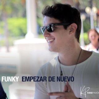 Empezar de Nuevo, by: Kike Pavón (ft. Funky)