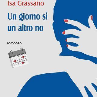 """Isa Grassano """"Un giorno sì un altro no"""""""
