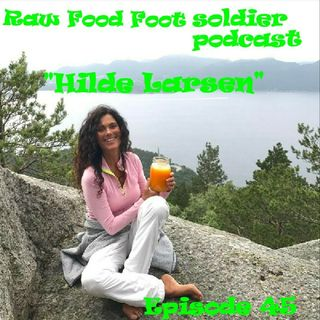 "Episode 45 ""Hilde Larsen"" Author, Speaker, Health and Wellness Coach and Detoxification Specialist!"