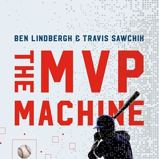 "Books on Sports: Author Ben Lindbergh ""The MVP Machine: How Baseball's New Nonconformists Are Using Data to Build Better Players"""