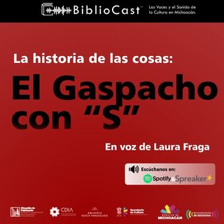 La historia de las Cosas - 01 - El Gaspacho con 'S' (Texto y Voz: Laura Fraga)