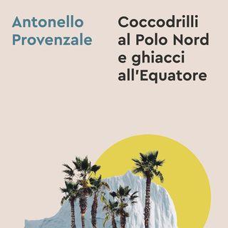 """Antonello Provenzale """"Coccodrilli al Polo Nord e ghiacci all'Equatore"""""""