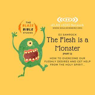 The Flesh is a Monster (part 2) -DJ SAMROCK
