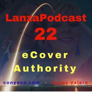 LanzaPodcast 22|eCover Authority - La Aplicación Web que permite crear impresionantes eCovers en 3D sin Photoshop|Review Bonuses