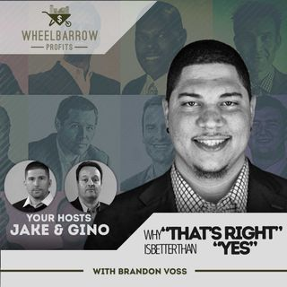 "WBP - Why ""That's Right"" is Better than ""Yes"" with Brandon Voss"