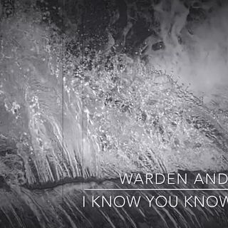 """""""I know you know"""" Warden and Co"""