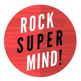 Rock Super Mind!