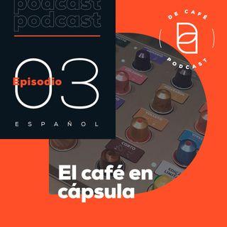 El café en cápsula | Ep. 03 español
