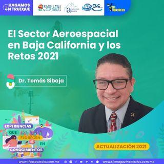 Episodio 152. El Sector Aeroespacial en Baja California y los Retos 2021