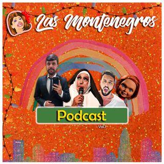 Las Montenegros Podcast VOL.7