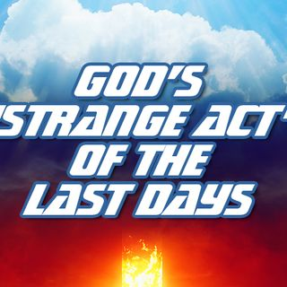 NTEB RADIO BIBLE STUDY: Bible Prophecy Tells Us That God Is Going To Do His 'Strange Act' That Will Blow The Mind Of The Entire World