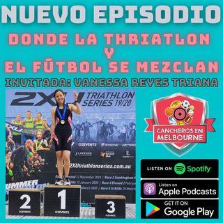 En donde la Triatlón y el fútbol se mezclan - Invitada: Vanessa Reyes Triana