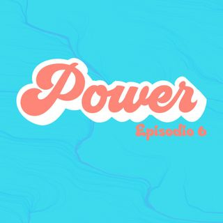 Ep.6 - Power / Pastora Marcela Díaz / 11.10.20