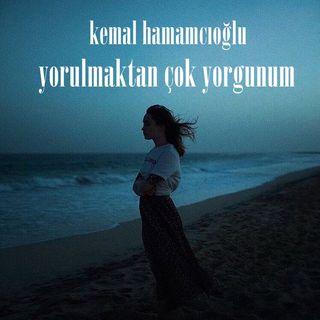 Kemal Hamamcıoğlu - Yorulmaktan Çok Yorgunum