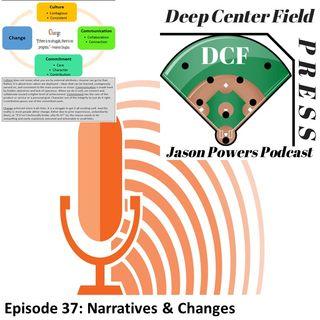 Episode 37: Narratives & Changes