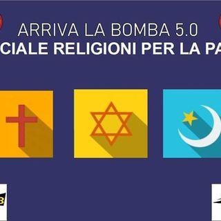 Arriva la Bomba 5.0 Speciale Religioni per la Pace