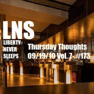 Thursday Thoughts 09/19/19 Vol. 7- #173