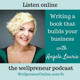 {e81} Writing a book that builds your business with Angela Lauria