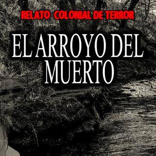 El arroyo del muerto | Relato colonial de terror