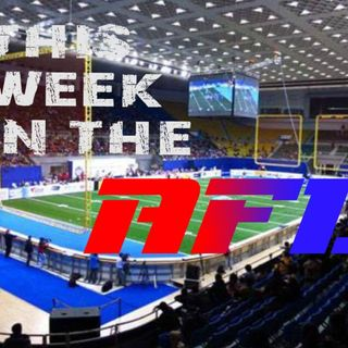 This Week in the AFL:  China Arena Football League Delayed, AFL Heats Up