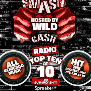 #SmashCashRadio Presents #TopTenAt10p And Sum Mo Sh*T!! April 3rd 2019