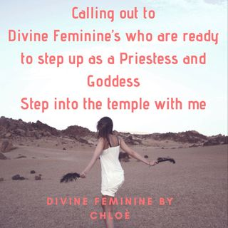 Divine Femine, step up as a Priestess and enter your temple