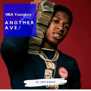 Another Ave: Episode 1- Best of NBA Youngboy - DJ iAM