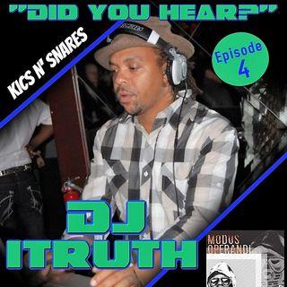 Did You Hear? Dj Itruth