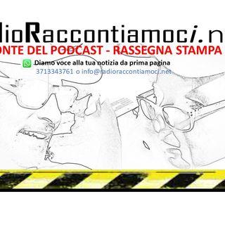 Rassegna stampa radioraccontata 14 luglio pioggia di miliardi temporale su Renzi emergenza pass autista eroe Prime pagine a Tonini Forti