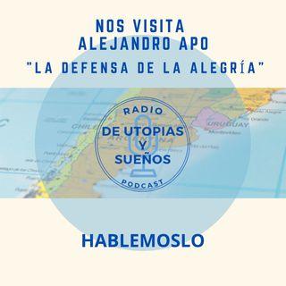 """""""La Defensa de la Alegría"""" Nos visita Alejandro Apo"""