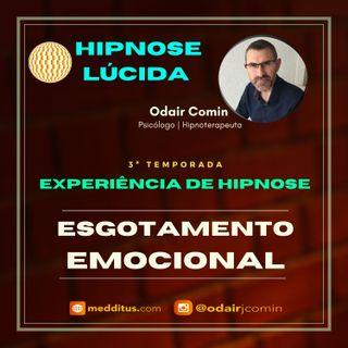 #25 | Experiência de Hipnose para Esgotamento Emocional | Odair Comin
