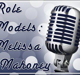 Role Models: Melissa Mahoney