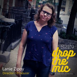 Drop The Mic S2 Ep9: Lanie Zipoy -  Director / Producer