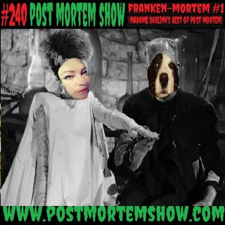 e240 - Franken-Mortem Vol. 1 (Madame Darlink's Best of Post Mortem)