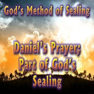 03 Daniel's Prayer—God's Sealing Method