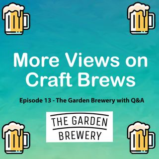 Episode 13 - The Garden Brewery Q&A